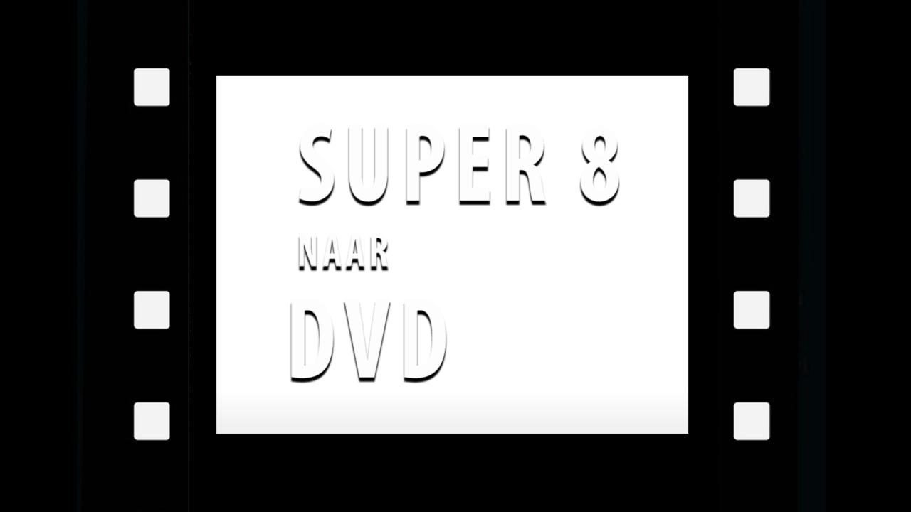Super 8 naar DVD